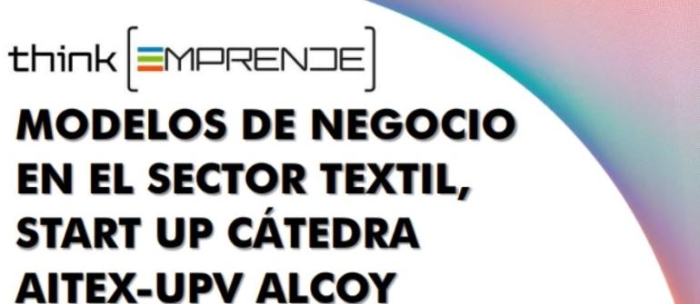 Conoce el Premio Emprendimiento de la Cátedra AITEX – UPV